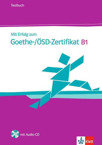 Mit Erfolg zum Goethe-/ÖSD-Zertifikat B1 Testbuch