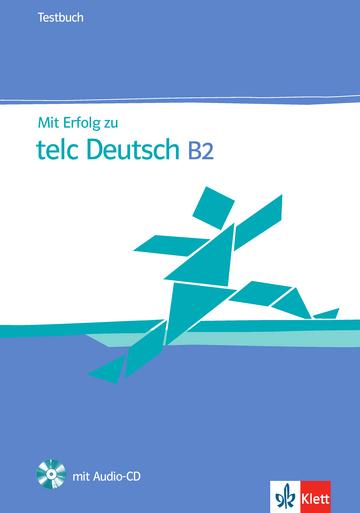 Mit Erfolg telc Deutsch B2 Testbuch